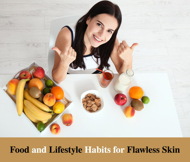 Food and Lifestyle Habits for Flawless Skin